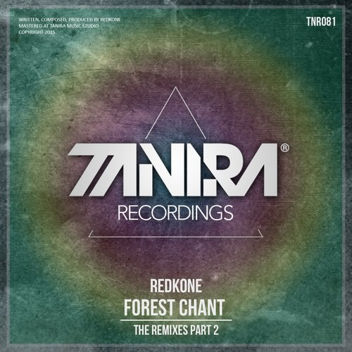 Redkone - Forest Chant (The Remixes, Pt. 2) [TNR081]